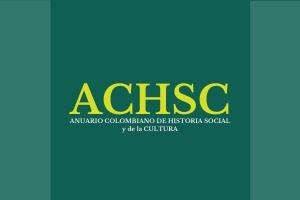 Anuario Colombiano de Historia Social Historia Social y de la Cultura