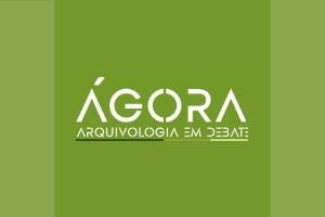 Agora Arquivologia 2 Ágora - Arquivologia em Debate