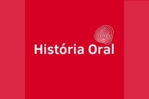 HISTORIA ORAL História Oral