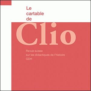 Le Cartable de Clio Revue suisse sur les didactiques de l histoire Clio