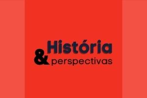 HISTORIA PERSPECTIVAS UFU História