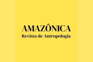 Amazonica Revista de Antropologia da UFPA Amazônica   UFPA