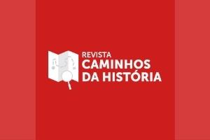 CAminhos da Historia2 Caminhos da História