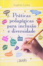 CUNHA E Praticas pedagogicas para inclusao e diversidade Inclusão