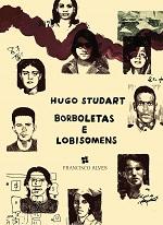 STUDART H Borboletas e lobisomens guerrilheiros do araguaia