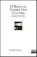 CANCELLI E O Brasil na Guerra Fria cultural