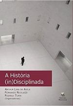 AVILA A et al A Historia indisciplinada conhecimento histórico