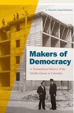 LÓPEZ PEDREROS Ricardo A Makers of democracy Makers of Democracy