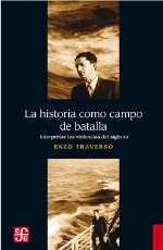 TRAVERSO E La Historia como campo de batalla La história como campo de batalla