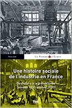 JUDET P Une histoire sociale de lindustrie en France industrie