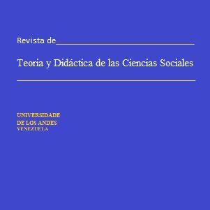 Revista de Teoria y Didactica de las Ciencias Sociales e1608921178909 Teoría y Didáctica