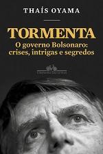 OYAMA T Tormenta O governo Bolsonaro governo Bolsonaro