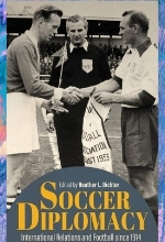 DICHTER H Soccer Diplomacy1 Soccer diplomacy: international relations and football