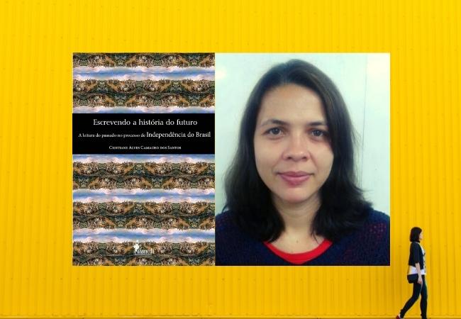 SANTOS Cristiane1 Escrevendo a história do futuro: a leitura do passado no processo de independência do Brasil