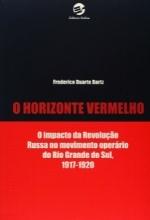 SCOTT The common wind 25 O horizonte vermelho: o impacto da Revolução Russa no movimento operário do Rio Grande do Sul 1917-1920