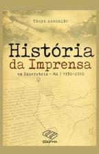 ASUNCAO Historia da Imprensa Imprensa em Imperatriz