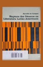 CAMPOS Ruptura dos generos Ruptura dos gêneros na literatura latino-americana