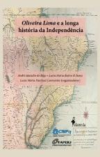 NEVES Oliveira Lima Oliveira Lima e a longa História da Independência