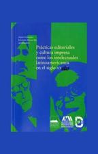 Practicas editoriales Prácticas editoriales y cultura impresa